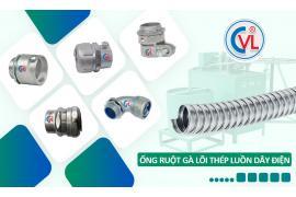 'Được lòng'  nhà thầu cơ điện chỉ có thể là ống ruột gà lõi thép CVL
