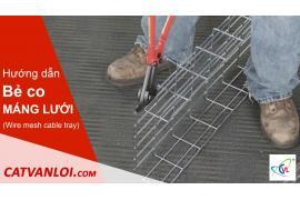Hướng dẫn thi công bẻ co Máng cáp dạng lưới