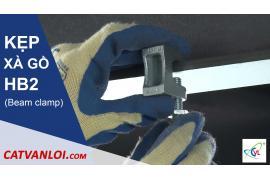 Hướng dẫn lắp đặt, sử dụng Kẹp xà gồ HB2 và kẹp xà gồ gang