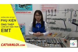 Hướng dẫn thi công Phụ kiện ống thép luồn dây điện EMT