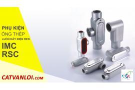 Hướng dẫn thi công Phụ kiện ống thép luồn dây điện IMC và RSC
