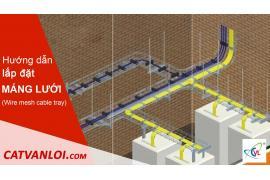 Hướng dẫn cách lắp đặt hệ thống Máng cáp dạng lưới