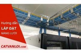 Hướng dẫn thi công lắp đặt máng cáp dạng lưới đơn giản tại nhà