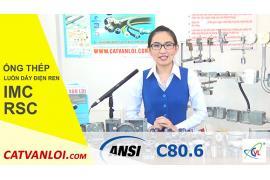 Hướng dẫn sử dụng, thi công lắp đặt Ống thép luồn dây điện IMC và RSC