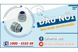 Cát Vạn Lợi giới thiệu đầu nối ống ruột gà kín nước DNCK
